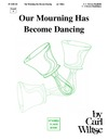 Our Mourning Has Become Dancing