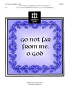 Go Not Far From Me O God