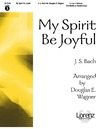My Spirit Be Joyful
