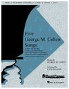 Five George M. Cohan Songs