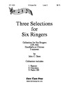 Three Selections for Six Ringers