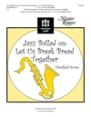 Jazz Ballad on Let Us Break Bread Together
