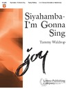 Siyahamba I'm Gonna Sing