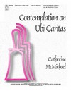Contemplation on Ubi Caritas