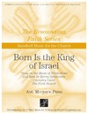 Born Is the King of Israel