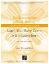 Lord You Have Come to the Lakeshore