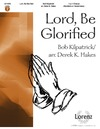 Lord Be Glorified