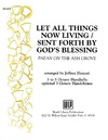 Let All Things Now Living - Sent Forth By God's Blessing