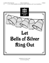 Let Bells of Silver Ring Out