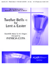 Twelve Bells Plus One for Lent and Easter