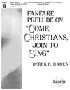 Fanfare Prelude on Come Christians Join to Sing