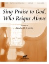 Sing Praise to God Who Reigns Above