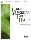Three American Folk Hymns