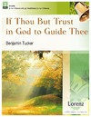 If Thou But Trust in God to Guide Thee