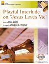 Playful Interlude on Jesus Loves Me