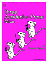 Three Accidental Prone Mice