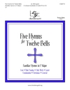 Five Hymns for Twelve Bells