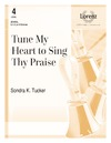 Tune My Heart to Sing Thy Praise