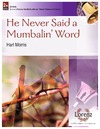 He Never Said a Mumbalin Word