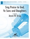 Sing Praise to God Ye Sons and Daughters