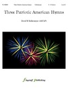 Three Patriotic American Hymns