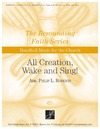 All Creation Wake and Sing