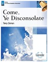 Come Ye Disconsolate