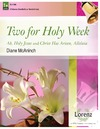 Two for Holy Week