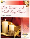 Let Heaven and Earth Sing Gloria