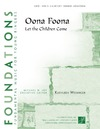 Oona Foona (Let the Children Come)