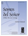 Somos del Senor (When We Are Living)