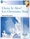 Christ Is Alive Let Christians Sing