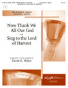 Now Thank We All Our God with Sing to the Lord of Harvest
