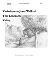 Variations on Jesus Walked This Lonesome Valley
