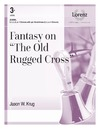 Fantasy on The Old Rugged Cross
