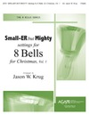 Smaller But Mighty Settings for 8 Bells Vol 1 Christmas