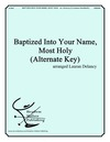 Baptized Into Your Name Most Holy (Alternate Key)