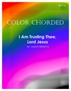 Color Chorded I Am Trusting Thee Lord Jesus