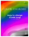 Color Chorded Away In A Manger (Cradle Song)