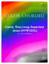 Color Chorded Come Thou Long Expected Jesus