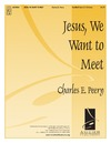 Jesus We Want To Meet