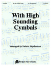 With High Sounding Cymbals