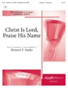 Christ is Lord Praise His Name