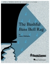 Bashful Bass Bell Rag, The