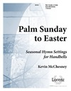 Palm Sunday to Easter