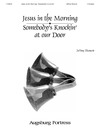 Jesus in the Morning - Somebody's Knockin' at Your Door
