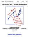 Enter Into His Courts with Praise