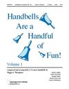 Handbells Are a Handful of Fun Volume 1