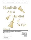 Handbells Are a Handful of Fun Volume 2