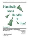 Handbells Are a Handful of Fun Volume 3